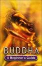 Buddha (Beginner's Guides)