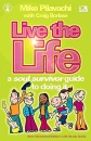 Live the Life: A Soul Survivor Guide to Doing it