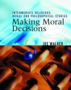 Making Moral Decisions (Intermediate Religious Studies)