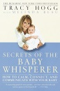 Secrets of the Baby Whisperer: How to Calm,Connect,and Communicate with Your Baby