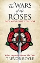 The Wars of the Roses: England's First Civil War - Trevor Royle