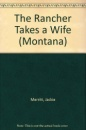 The Rancher Takes a Wife (Montana)
