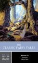 The Classic Fairy Tales: 0 (Norton Critical Editions)