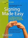 Signing Made Easy: Complete Programme for Learning Sign Language [American Sign Language]: A Complete Program for Learning and Using Sign Language in Everyday Life