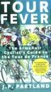 Tour Fever: The Armchair Cyclist's Guide to the Tour De France
