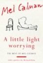 A Little Light Worrying: The Best of Mel Calman
