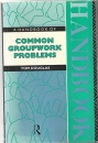 A Handbook of Common Group Work Problems