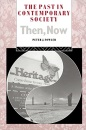 The Past in Contemporary Society: Then, Now (Heritage: Care-preservation-management)