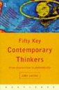 Fifty Key Contemporary Thinkers: From Structuralism to Postmodernity