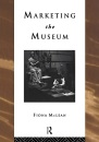 Marketing the Museum (Heritage: Care-Preservation-Management) - Fiona Mclean
