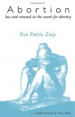 Abortion: Loss and Renewal in the Search for Identity - Eva Pattis Zoja, Henry Martin