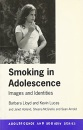 Smoking in Adolescence: Images and Identities (Adolescence and Society Series)