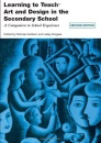 Learning to Teach Art and Design in the Secondary School: A Companion to School Experience (Learning to Teach in the Secondary School) (Learning to Teach in the Secondary School Series)