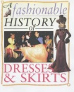 Dresses and Skirts (Fashionable History of)