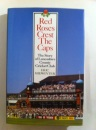 Red Roses Crest the Caps: Story of Lancashire County Cricket Club