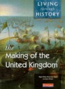 Making of the United Kingdom: Core Edition (Living Through History)