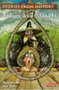 Tudors and Stuarts (Stories from History)