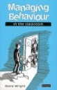 Managing Behaviour in the Classroom (The Craft of the Classroom)