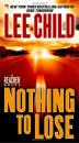 Nothing to Lose (Jack Reacher Novels)