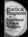Practical Diagnosis in Traditional Chinese Medicine - Tietao Deng
