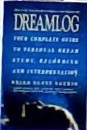 Dreamlog: Your Complete Guide to Personal Dream Study, Recording and Interpretation