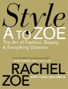 Style A to Zoe: The Art of Fashion, Beauty, and Everything Glamour
