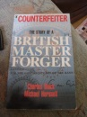 Counterfeiter: The Story of A British Master Forger