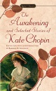 The Chopin Kate : Awakening and Selected Stories (Sc) (Signet classics)
