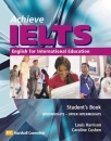 Achieve IELTS Student's Book: Intermediate to Upper Intermediate (band 4.5 to band 6): English for International Education - Louis Harrison, Caroline Cushen