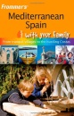 Frommer's Mediterranean Spain with Your Family (Frommers With Your Family Series)
