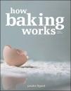How Baking Works: Exploring the Fundamentals of Baking Science - Paula I. Figoni