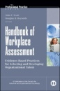 Handbook of Workplace Assessment: Evidence-based Practices for Selecting and Developing Organizational Talent (J-B SIOP Professional Practice Series) - John C. Scott,Douglas H. Reynolds