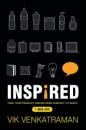 Inspired!: Take Your Product Dream from Concept to Shelf - Vik Venkatraman