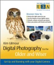 Digital Photography for the Older and Wiser: A Step-by-step Guide (The Third Age Trust (U3A)/Older & Wiser)