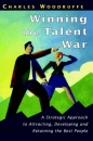 Winning the Talent War: A Strategic Approach to Attracting, Developing and Retaining the Best People - Charles Woodruffe