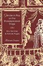 Gender in Play on the Shakespearean Stage: Boy Heroines and Female Pages