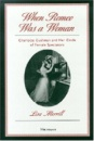 When Romeo Was a Woman: Charlotte Cushman and Her Circle of Female Spectators (Triangulations: Lesbian/Gay/Queer Theater/Drama/Performance) - Lisa Merrill