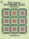 Early American Patchwork Quilt Designs (Dover pictorial archive series)