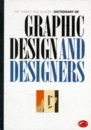 The Thames and Hudson Encyclopaedia of Graphic Design and Designers (World of Art)