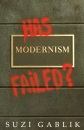 Has Modernism Failed?