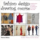 Fashion Design Drawing Course: Principles, Practice and Techniques: The Ultimate Guide for the Aspiring Fashion Artist (Fashion Illustration)
