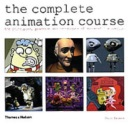 The Complete Animation Course: The Principles, Practice and Techniques of Successful Animation