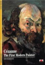 Cezanne: The First Modern Painter (New Horizons)