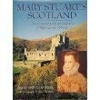 Mary Stuart's Scotland: The Landscapes, Life and Legends of Mary Queen of Scots