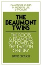 The Beaumont Twins: The Roots and Branches of Power in the Twelfth Century: 1 (Cambridge Studies in Medieval Life and Thought: Fourth Series, Series Number 1)