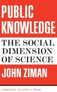Public Knowledge: An Essay Concerning the Social Dimension of Science - J. M. Ziman