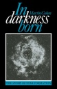 In Darkness Born: The Story of Star Formation