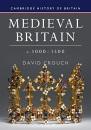 Medieval Britain, c.1000–1500: 2 (Cambridge History of Britain, Series Number 2)