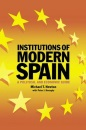 Institutions of Modern Spain: A Political and Economic Guide - Michael T. Newton, Peter J. Donaghy
