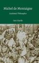 Michel de Montaigne: Accidental Philosopher - Ann Hartle